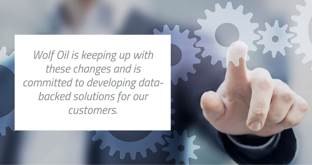 Wolf Oil is keeping up with these changes and is committed to developing data-backed solutions for our customers.